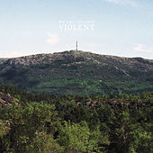 Violent by We Are The City
