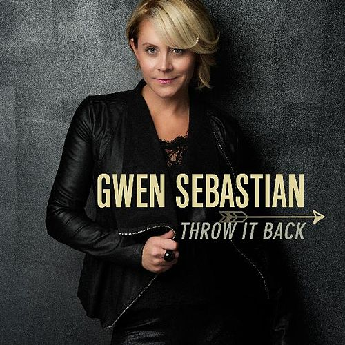 Play & Download Throw It Back by Gwen Sebastian | Napster