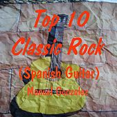 Top 10 Classic Rock Songs (Spanish Guitar 8) by Manuel Gonzalez