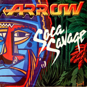 Play & Download Soca Savage by Arrow | Napster