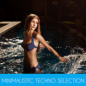 Play & Download Minimalistic Techno Selection by Various Artists | Napster
