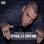 Down as Ground by Prada West