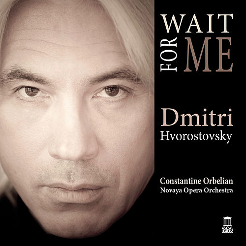 Play & Download Wait for Me by Dmitri Hvorostovsky | Napster