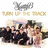 Play & Download Turn up the Track by Matty B | Napster