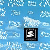 Play & Download White Cloud Sampler 1 by Various Artists | Napster