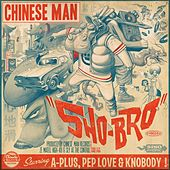 Sho-Bro by Chinese Man