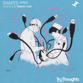 Shapes: Wires (Compiled by Robert Luis) von Various Artists