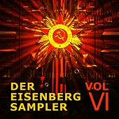 Play & Download Der Eisenberg Sampler - Vol. 6 by Various Artists | Napster