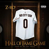 Play & Download Hall of Fame Game by Z-Ro | Napster