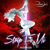 Play & Download Strip Fi Mi by The Hitmaker | Napster