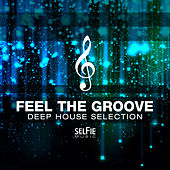 Play & Download Feel the Groove - Deep House Selection by Various Artists | Napster