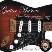 Play & Download Guitar Masters Series 10: Stevie Ray Vaughan Tribute by Various Artists | Napster