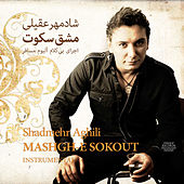 Play & Download Mashgh-E Sokout by Shadmehr Aghili | Napster