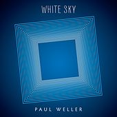 Play & Download White Sky by Paul Weller   Napster