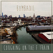 Coughing on the F Train by Bombadil