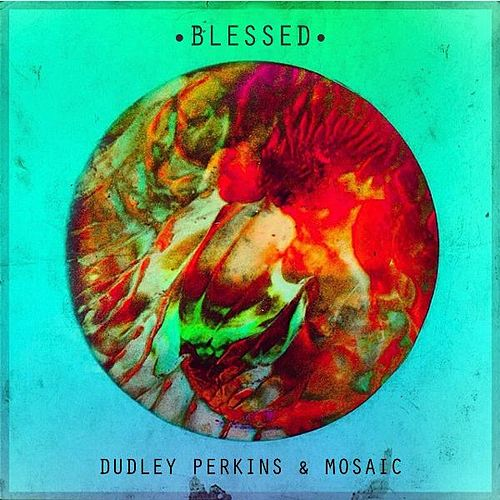 Play & Download Blessed by Dudley Perkins | Napster