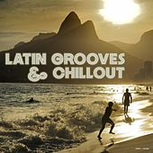 Play & Download Latin Grooves & Chillout by Various Artists | Napster