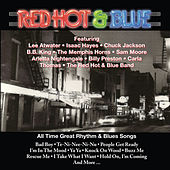 Play & Download Red Hot & Blue: All Time Great Rhythm & Blue Songs by Various Artists | Napster