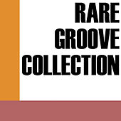 Play & Download Rare Groove Collection by Various Artists | Napster