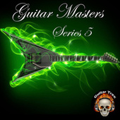 Play & Download Guitar Masters Series 5 by Various Artists | Napster