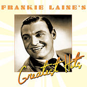 Play & Download Frankie Laine's Greatest Hits by Frankie Laine | Napster