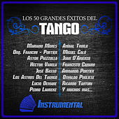 Los 50 Grandes Éxitos del Tango: Instrumentales by Various Artists