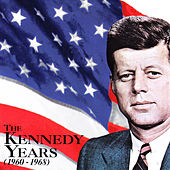 Play & Download The Kennedy Years (1960 - 1968) by Various Artists | Napster
