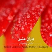 Play & Download Baran-E Eshgh by Naser Cheshmazar | Napster
