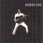 Play & Download Burning Love by Elvis Presley | Napster