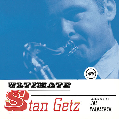Play & Download Ultimate Stan Getz by Stan Getz | Napster