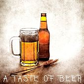 A Taste of Beer (With Friends to Enjoy a Refreshing Drink) by Various Artists