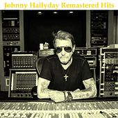 Play & Download Remastered Hits by Johnny Hallyday | Napster