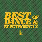 Play & Download Best of Dance & Electronica 3 by Various Artists | Napster