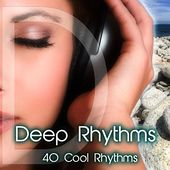 Play & Download Deep Rhythms (40 Cool Rhythms) by Various Artists | Napster