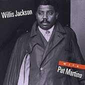 Willis Jackson With Pat Martino by Willis Jackson