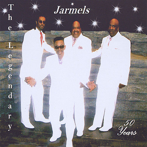 Play & Download The Legendary Jarmels 50 Years by Jarmels | Napster