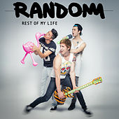 Play & Download Rest of My Life by Random | Napster