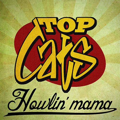 Play & Download Howlin' Mama - Single by The Topcats | Napster