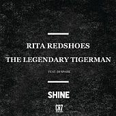 Shine by The Legendary Tigerman