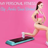 Play & Download My Personal Fitness - Step Aerobic Dance Workout by Various Artists | Napster