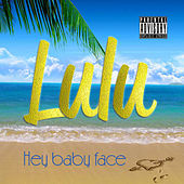 Play & Download Hey Baby Face - Single by Lulu | Napster