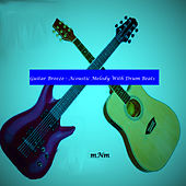 Play & Download Guitar Breeze - Acoustic Melody with Drum Beats - Single by Erick Morillo | Napster