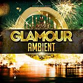 Play & Download Glamour Ambient by Various Artists | Napster