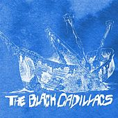 Play & Download The Black Cadillacs- EP by The Black Cadillacs | Napster