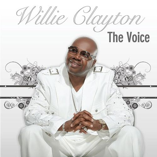 Play & Download The Voice by Willie Clayton | Napster