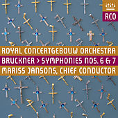 Play & Download Bruckner: Symphonies Nos. 6 & 7 by Royal Concertgebouw Orchestra | Napster