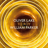Play & Download To Roy by Oliver Lake | Napster