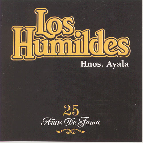 Play & Download 25 Anos De Fama by Los Humildes | Napster