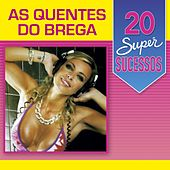 20 Super Sucessos: As Quentes do Brega by Various Artists