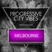 Progressive City Vibes - Destination Melbourne by Various Artists